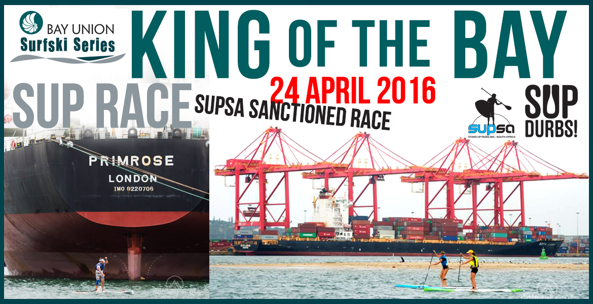 King of the Bay SUP Race – 24 April 2016